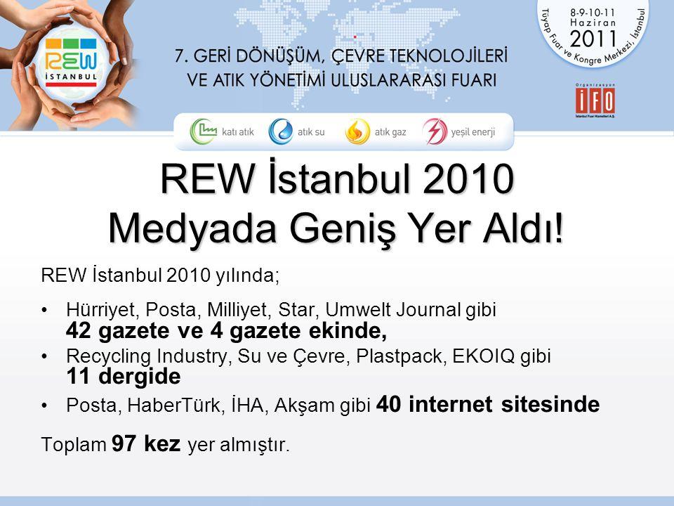 REW İstanbul 2010 Medyada Geniş Yer Aldı.