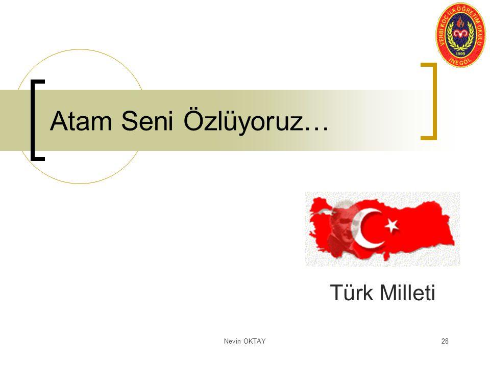 Nevin OKTAY28 Atam Seni Özlüyoruz… Türk Milleti