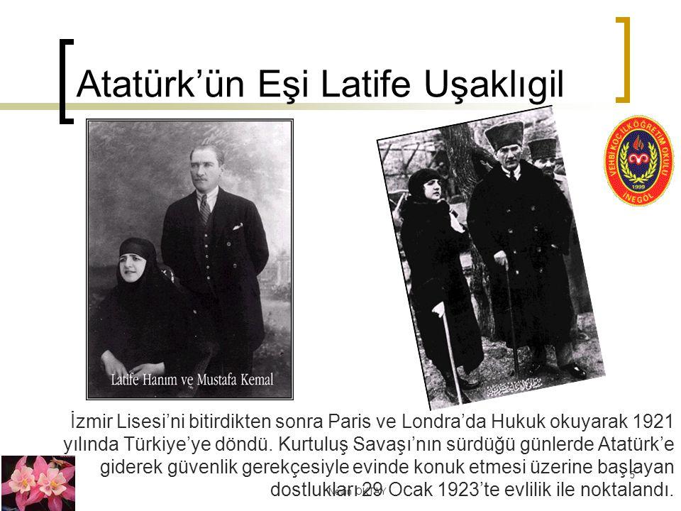 Nevin OKTAY 5 Atatürk'ün Eşi Latife Uşaklıgil İzmir Lisesi'ni bitirdikten sonra Paris ve Londra'da Hukuk okuyarak 1921 yılında Türkiye'ye döndü. Kurtu