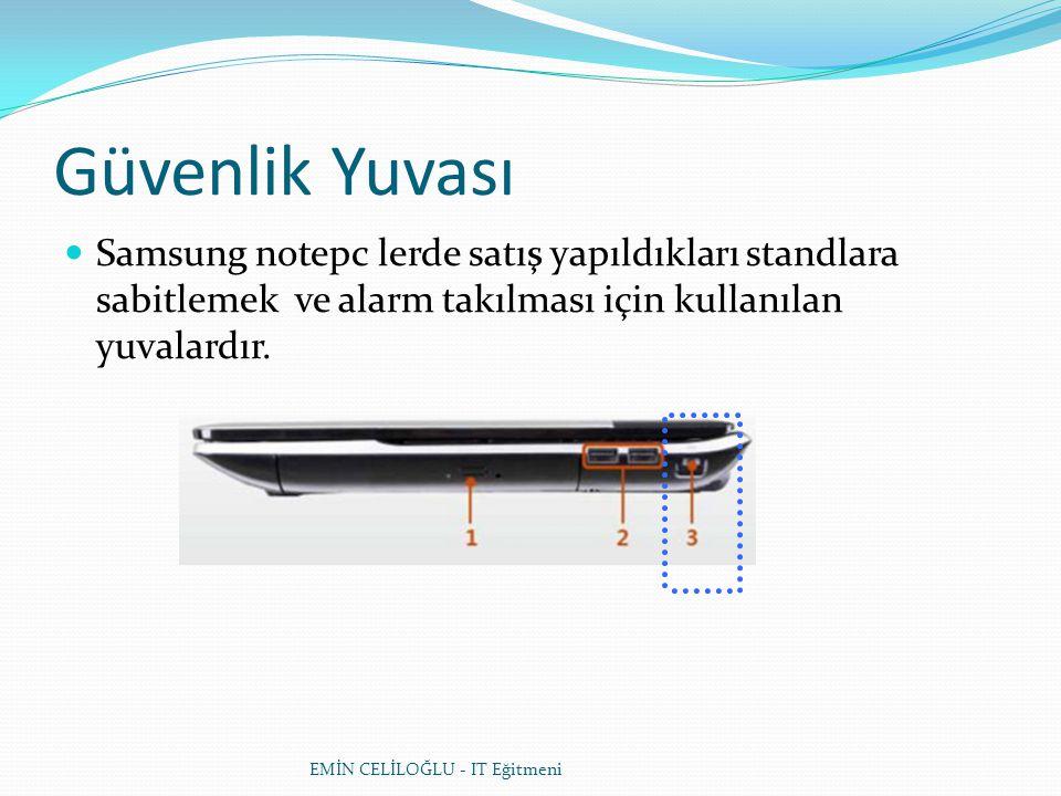 Güvenlik Yuvası Samsung notepc lerde satış yapıldıkları standlara sabitlemek ve alarm takılması için kullanılan yuvalardır.