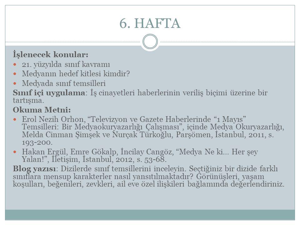 6.HAFTA İşlenecek konular: 21. yüzyılda sınıf kavramı Medyanın hedef kitlesi kimdir.