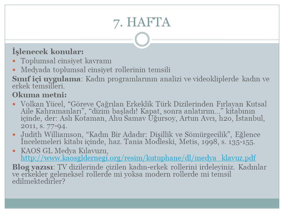 7. HAFTA İşlenecek konular: Toplumsal cinsiyet kavramı Medyada toplumsal cinsiyet rollerinin temsili Sınıf içi uygulama: Kadın programlarının analizi