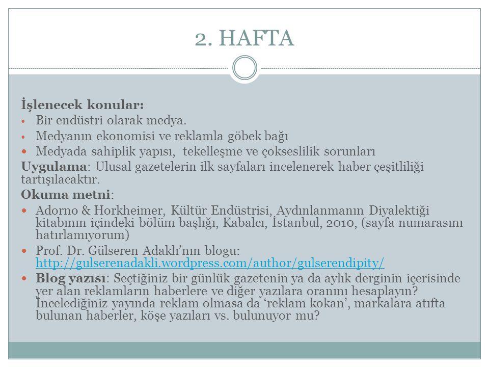 2.HAFTA İşlenecek konular: Bir endüstri olarak medya.