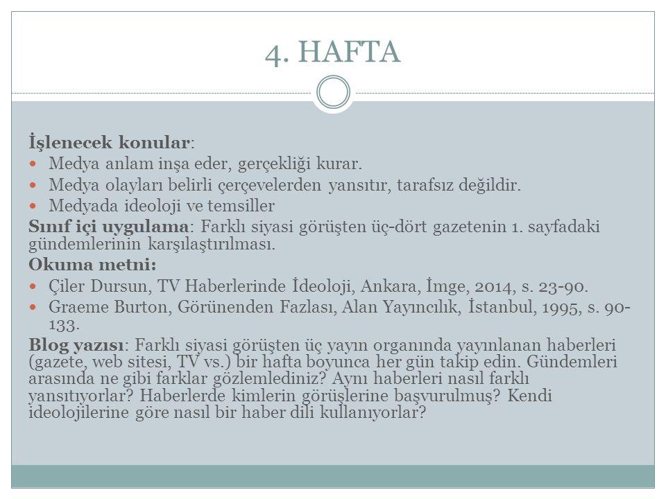 4.HAFTA İşlenecek konular: Medya anlam inşa eder, gerçekliği kurar.