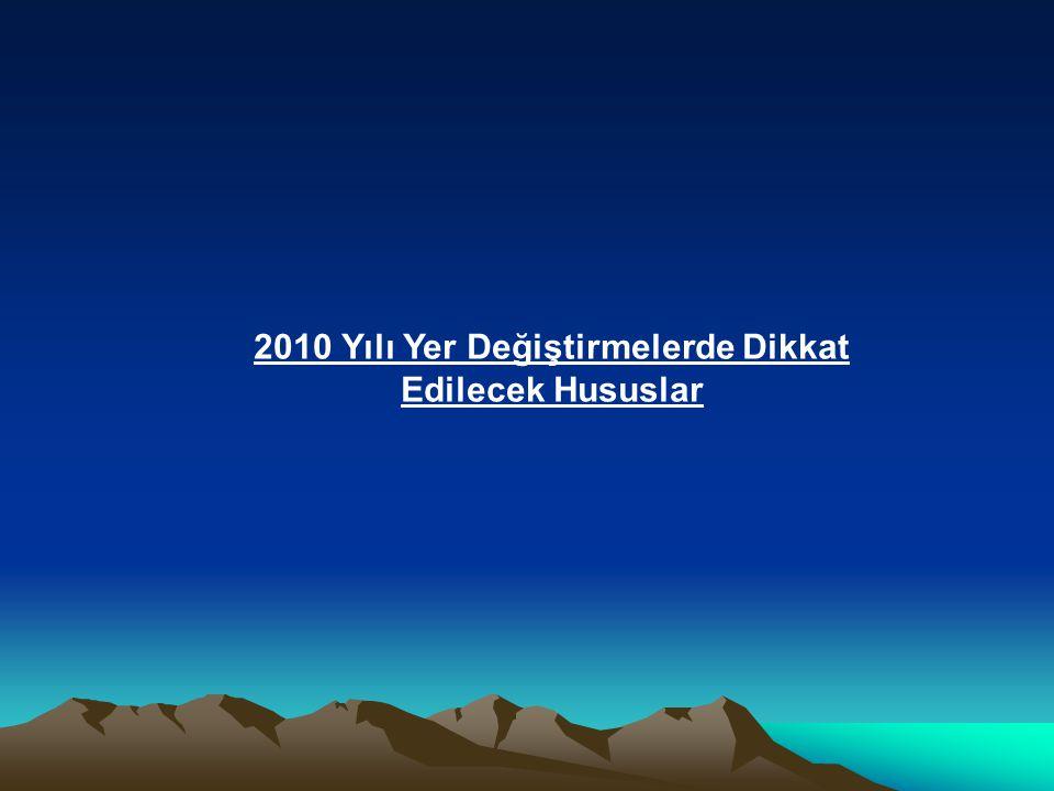 2010 Yılı Yer Değiştirmelerde Dikkat Edilecek Hususlar