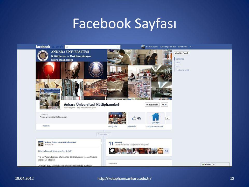 Facebook Sayfası 19.04.2012http://kutuphane.ankara.edu.tr/12