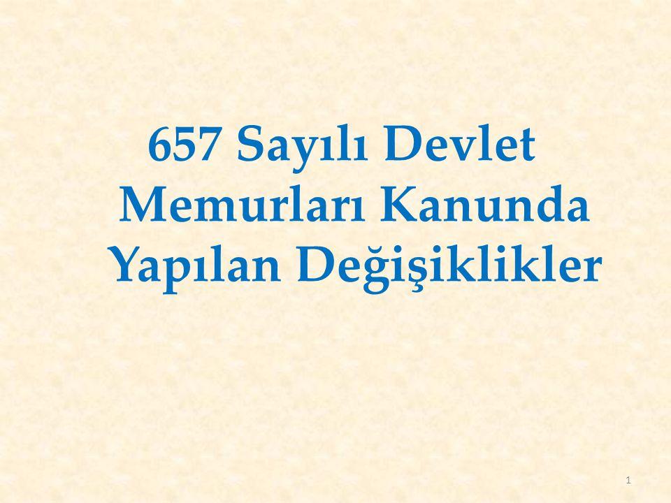 657 Sayılı Devlet Memurları Kanunda Yapılan Değişiklikler 1