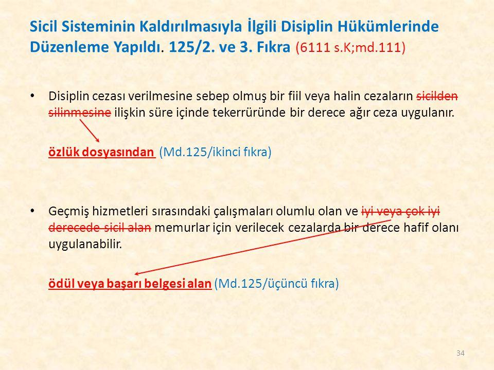 Sicil Sisteminin Kaldırılmasıyla İlgili Disiplin Hükümlerinde Düzenleme Yapıldı. 125/2. ve 3. Fıkra (6111 s.K;md.111) Disiplin cezası verilmesine sebe
