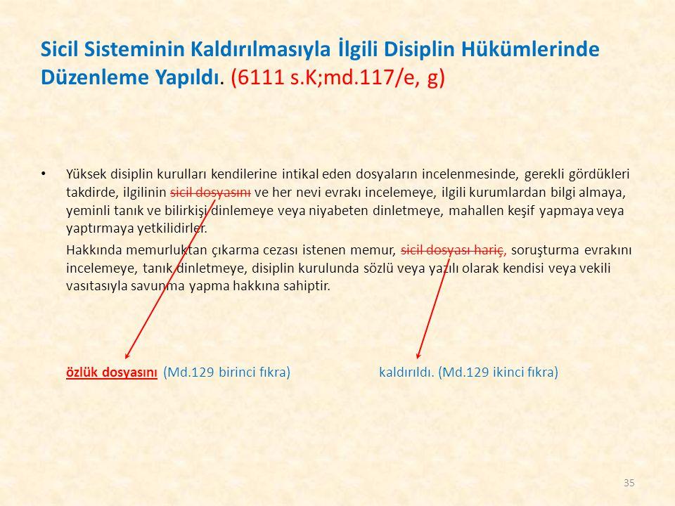 Sicil Sisteminin Kaldırılmasıyla İlgili Disiplin Hükümlerinde Düzenleme Yapıldı. (6111 s.K;md.117/e, g) Yüksek disiplin kurulları kendilerine intikal