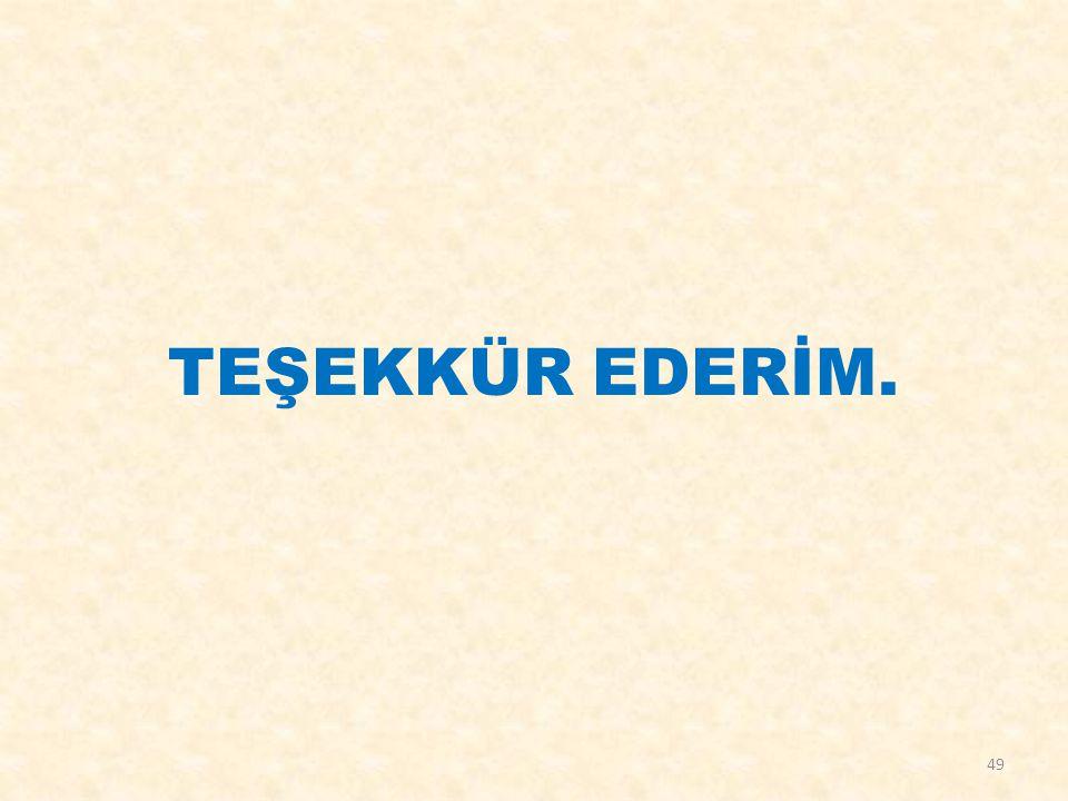 TEŞEKKÜR EDERİM. 49