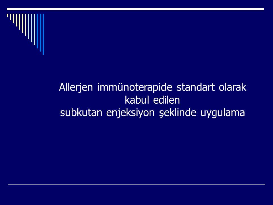 Allerjen immünoterapide standart olarak kabul edilen subkutan enjeksiyon şeklinde uygulama