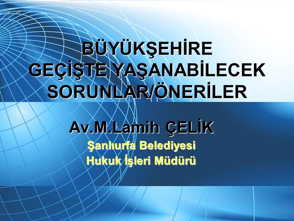 GENEL DURUM 14 Yeni Büyükşehir Belediyesi kuruldu.