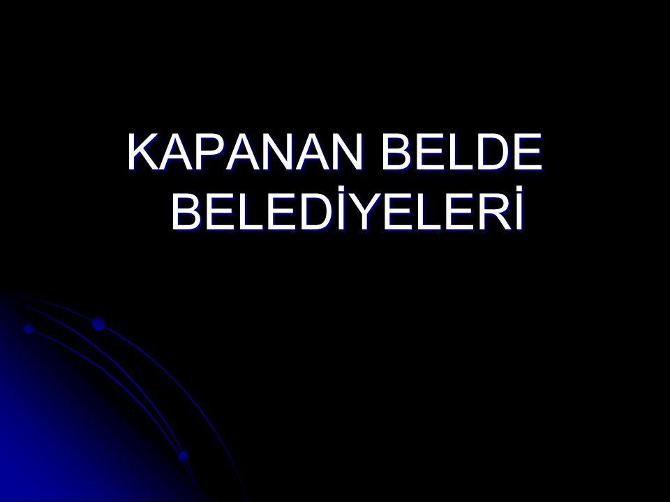 KAPANAN BELDE BELEDİYELERİ