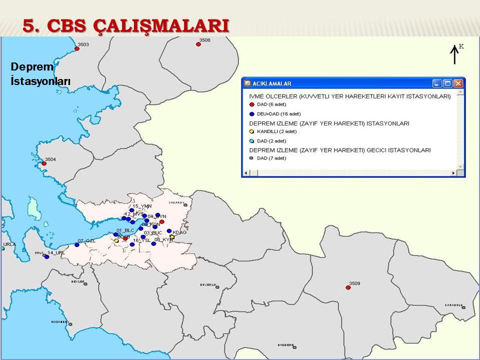 5. CBS ÇALIŞMALARI Orman Haritası (50 km sınırı) Sayısal Yükseklik Modeli Deprem İstasyonları