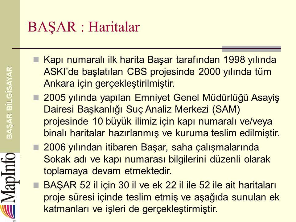 BAŞAR : Haritalar Kapı numaralı ilk harita Başar tarafından 1998 yılında ASKI'de başlatılan CBS projesinde 2000 yılında tüm Ankara için gerçekleştirilmiştir.