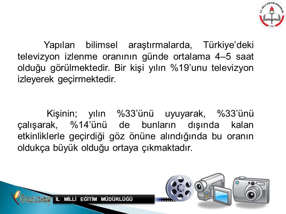 Yapılan bilimsel araştırmalarda, Türkiye'deki televizyon izlenme oranının günde ortalama 4–5 saat olduğu görülmektedir. Bir kişi yılın %19'unu televiz