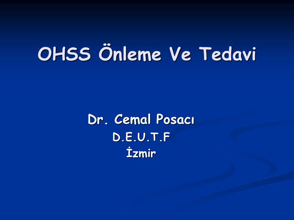 Erken HCG uygulaması Erken HCG uygulaması OHSS riski olan PCOS hastalarında folikül çapı <15mm iken HCG yapılması OHSS'yi önler.