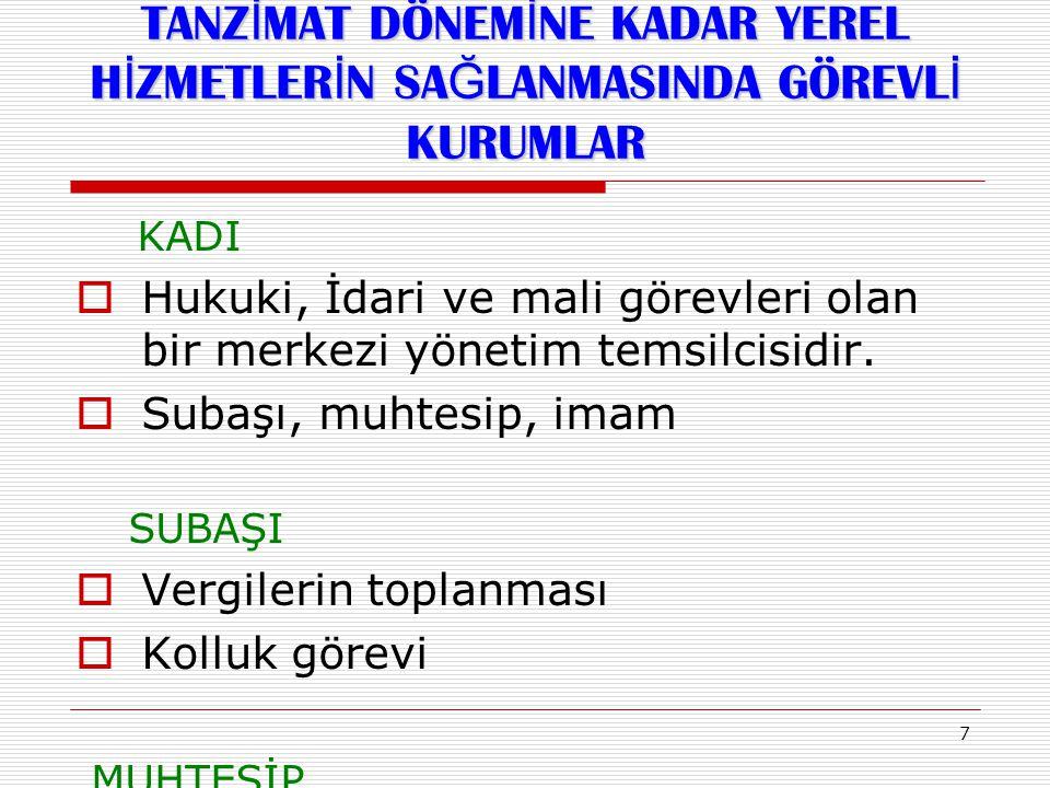 18  1930 yılında 1580 sayılı kanun yürürlüğe girmiştir  Belediyeler Bankası kurulmuştur (İller Bankası)  1580 sayılı Belediye Kanunu her türlü yerel hizmeti belediyelere görev olarak vermiştir  Ankara ve İstanbul'da belediye ve valiliğin birleşik bir idarede bütünleşmesi öngörmüştür.
