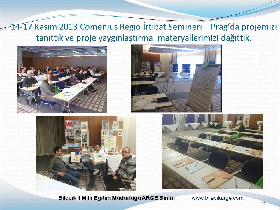 Bilecik İl Milli Eğitim Müdürlüğü ARGE Birimi Bilecik İl Milli Eğitim Müdürlüğü ARGE Birimi www.bilecikarge.com 14-17 Kasım 2013 Comenius Regio İrtiba