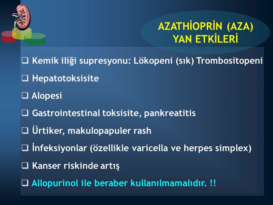  Kemik iliği supresyonu: Lökopeni (sık) Trombositopeni  Hepatotoksisite  Alopesi  Gastrointestinal toksisite, pankreatitis  Ürtiker, makulopapule