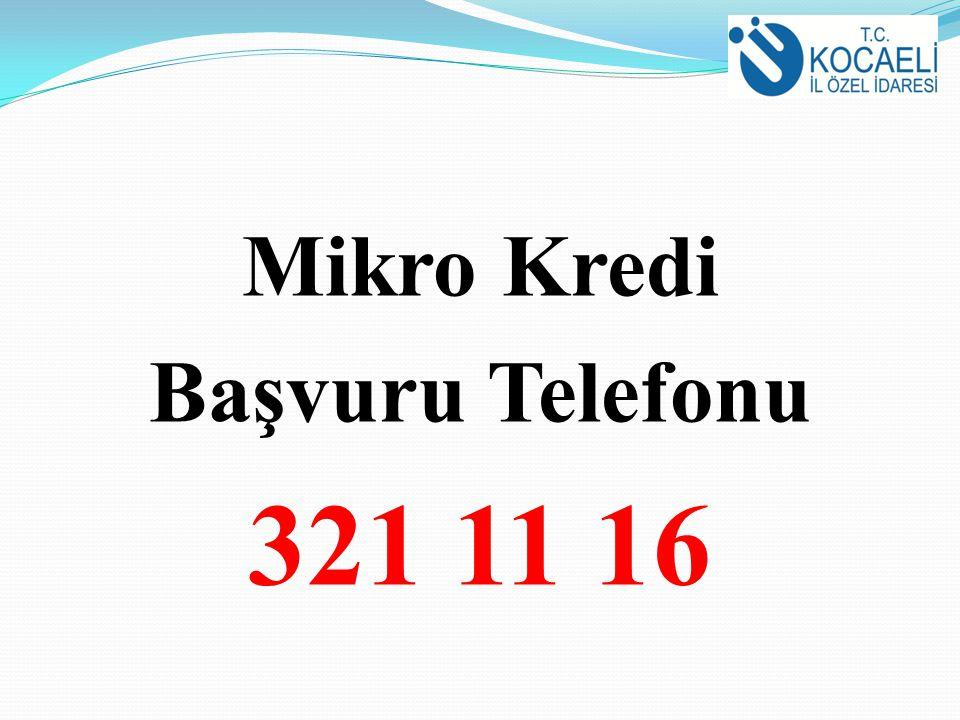 Mikro Kredi Başvuru Telefonu 321 11 16