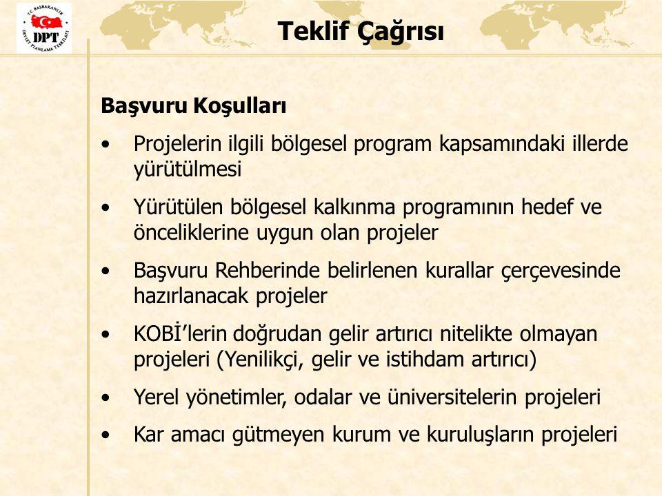 Teklif Çağrısı Başvuru Koşulları Projelerin ilgili bölgesel program kapsamındaki illerde yürütülmesi Yürütülen bölgesel kalkınma programının hedef ve