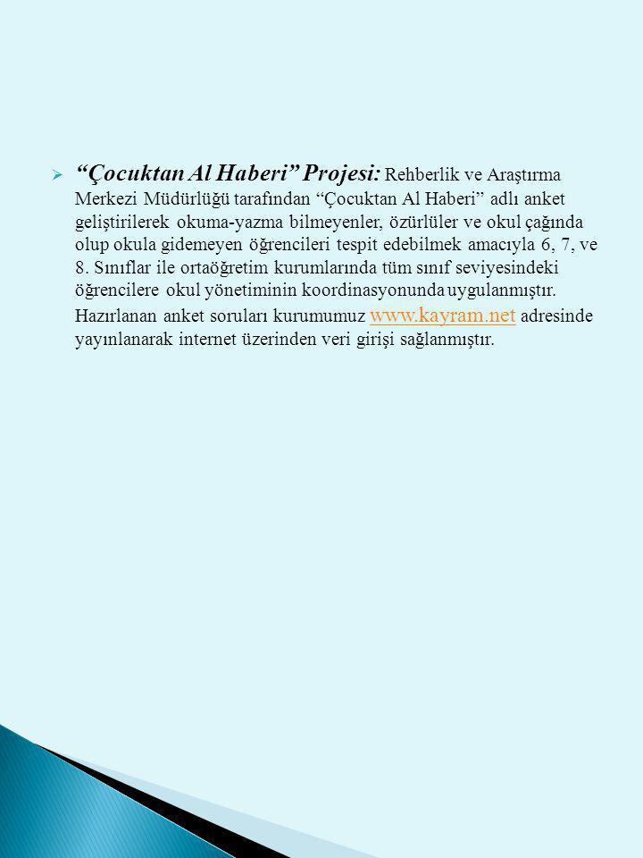 """ """"Çocuktan Al Haberi"""" Projesi: Rehberlik ve Araştırma Merkezi Müdürlüğü tarafından """"Çocuktan Al Haberi"""" adlı anket geliştirilerek okuma-yazma bilmeye"""