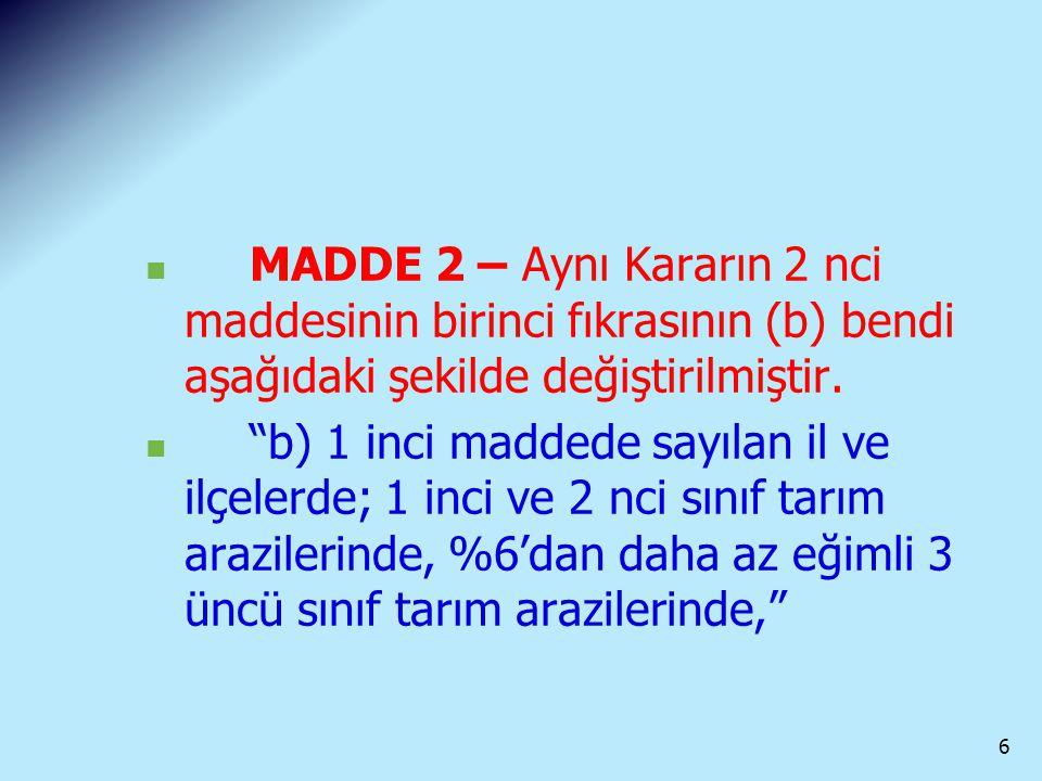 """MADDE 2 – Aynı Kararın 2 nci maddesinin birinci fıkrasının (b) bendi aşağıdaki şekilde değiştirilmiştir. """"b) 1 inci maddede sayılan il ve ilçelerde; 1"""