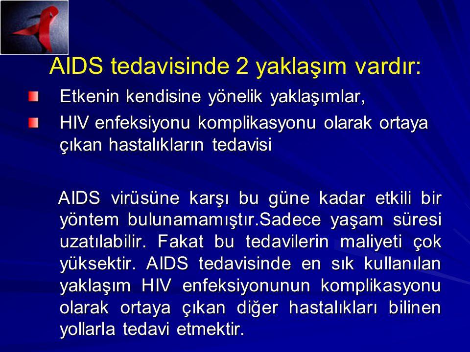 AIDS tedavisinde 2 yaklaşım vardır: Etkenin kendisine yönelik yaklaşımlar, HIV enfeksiyonu komplikasyonu olarak ortaya çıkan hastalıkların tedavisi AIDS virüsüne karşı bu güne kadar etkili bir yöntem bulunamamıştır.Sadece yaşam süresi uzatılabilir.