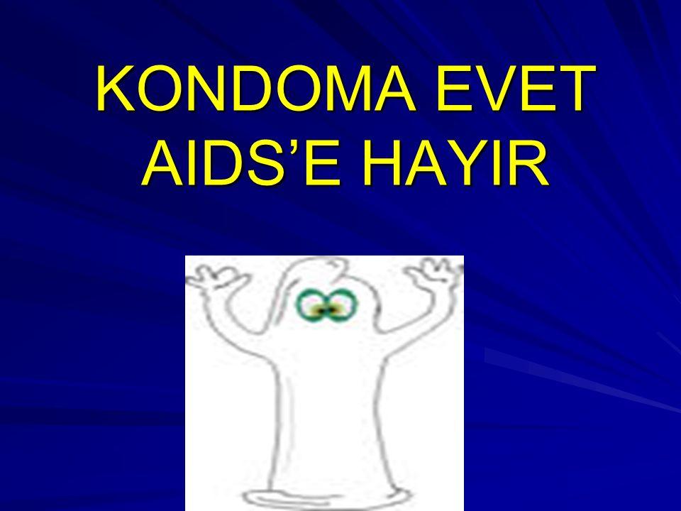 KONDOMA EVET AIDS'E HAYIR