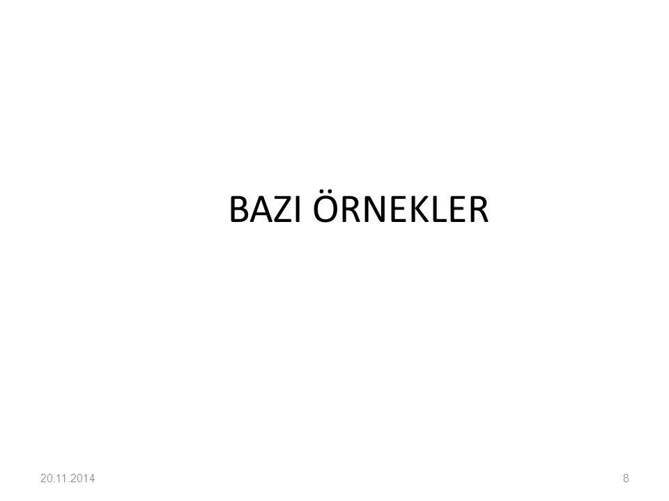 BAZI ÖRNEKLER 20.11.20148