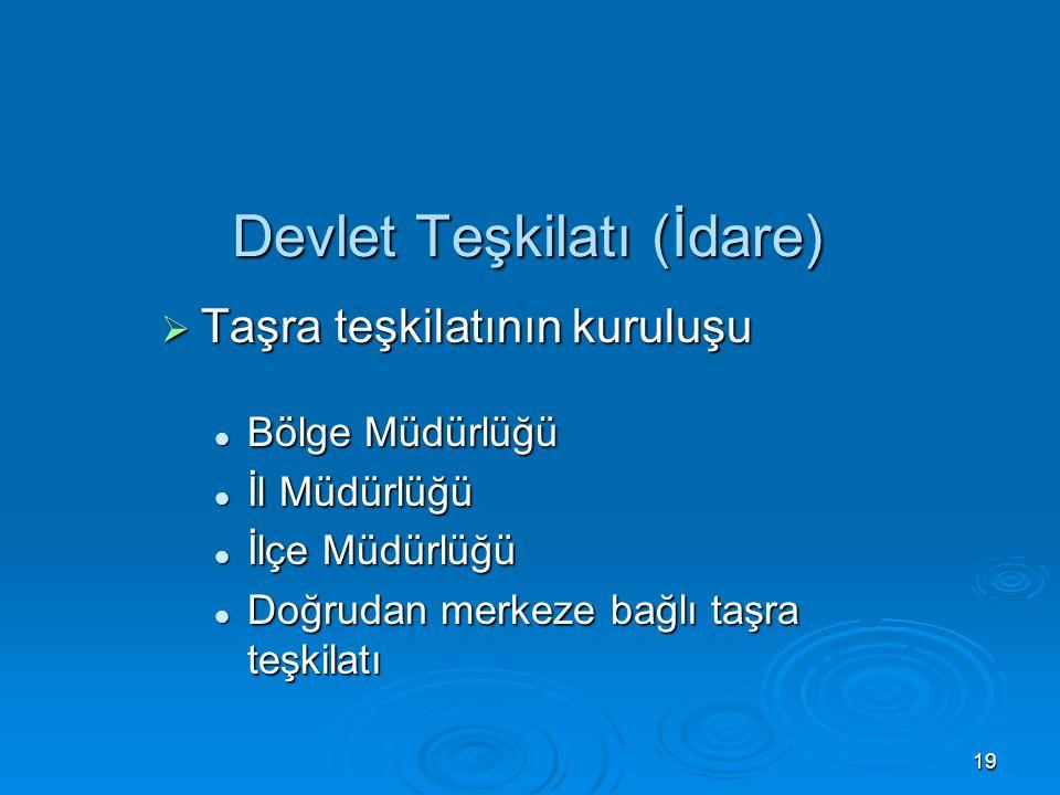 18 Devlet Teşkilatı (İdare) Devlet Teşkilatı (İdare)  Merkez Teşkilatı Hiyerarşik Kademeleri Müsteşar Müsteşar Genel Müdür (Kurul Başkanı, Daire Bşk.