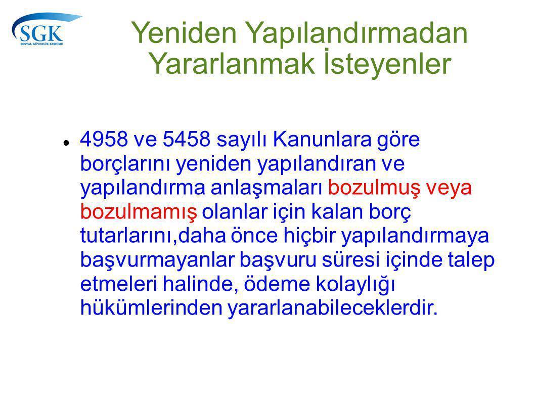 4958 ve 5458 sayılı Kanunlara göre borçlarını yeniden yapılandıran ve yapılandırma anlaşmaları bozulmuş veya bozulmamış olanlar için kalan borç tutarl