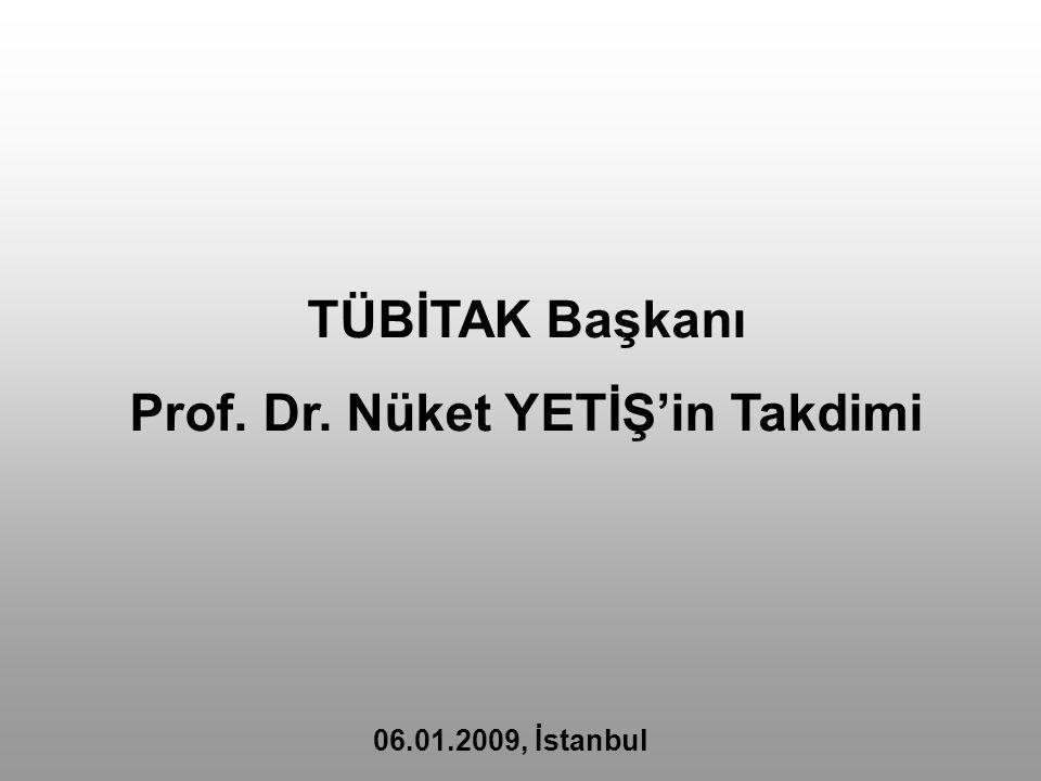 TÜBİTAK Başkanı Prof. Dr. Nüket YETİŞ'in Takdimi 06.01.2009, İstanbul