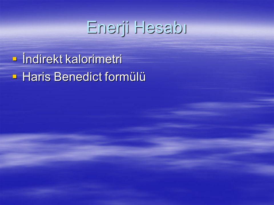 Enerji Hesabı  İndirekt kalorimetri  Haris Benedict formülü