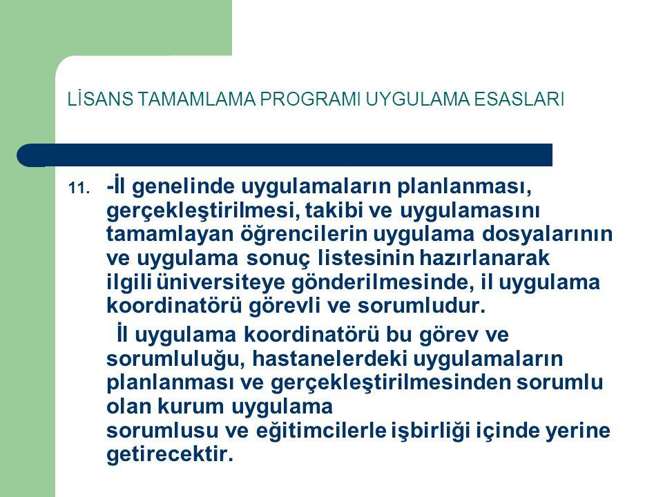 LİSANS TAMAMLAMA PROGRAMI UYGULAMA ESASLARI 11.