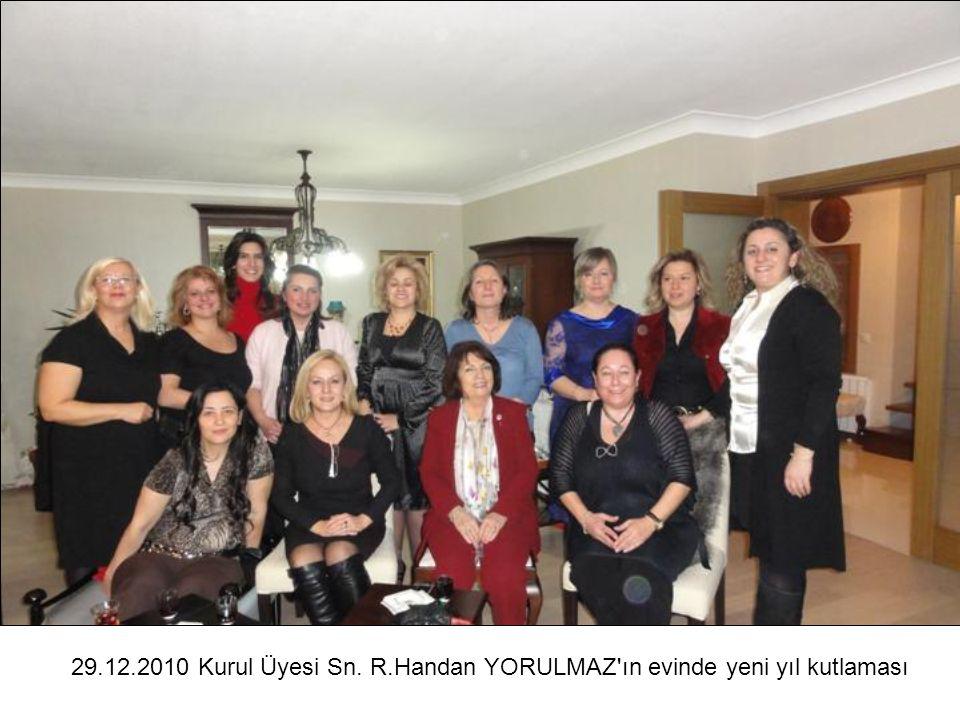 29.12.2010 Kurul Üyesi Sn. R.Handan YORULMAZ'ın evinde yeni yıl kutlaması