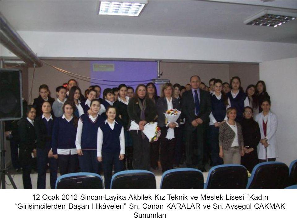 """12 Ocak 2012 Sincan-Layika Akbilek Kız Teknik ve Meslek Lisesi """"Kadın """"Girişimcilerden Başarı Hikâyeleri"""" Sn. Canan KARALAR ve Sn. Ayşegül ÇAKMAK Sunu"""