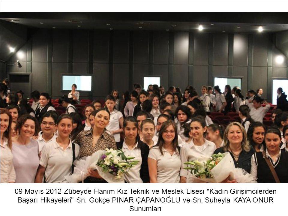 09 Mayıs 2012 Zübeyde Hanım Kız Teknik ve Meslek Lisesi