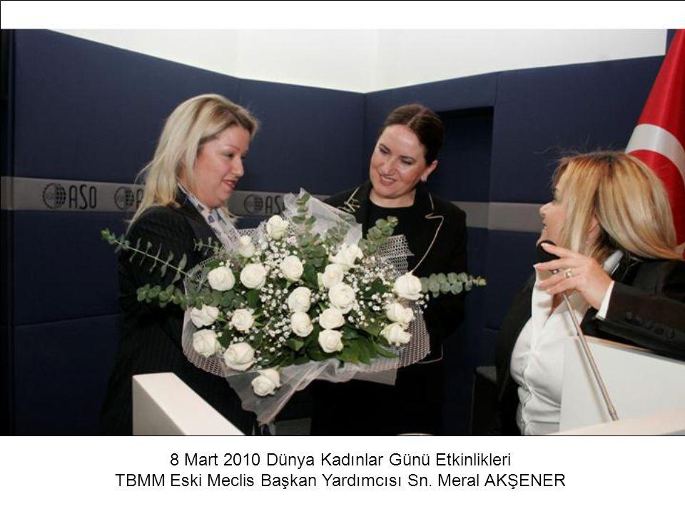 8 Mart 2010 Dünya Kadınlar Günü Etkinlikleri TBMM Eski Meclis Başkan Yardımcısı Sn. Meral AKŞENER
