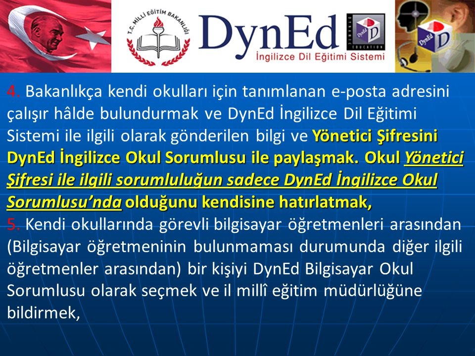 Yönetici Şifresini DynEd İngilizce Okul Sorumlusu ile paylaşmak.
