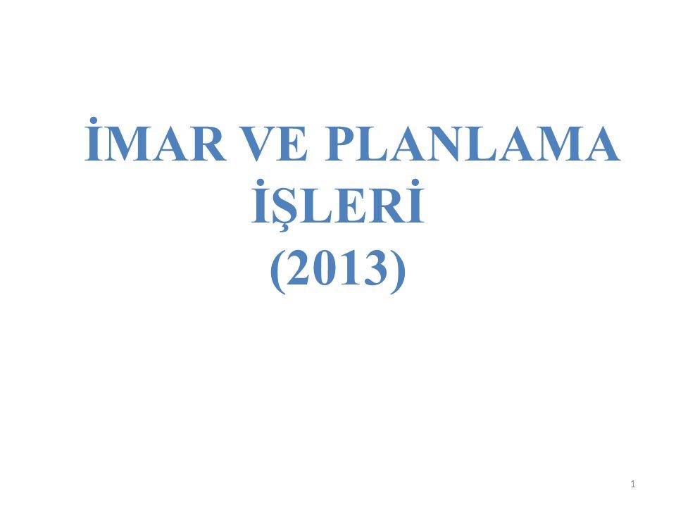 İMAR VE PLANLAMA İŞLERİ (2013) 1