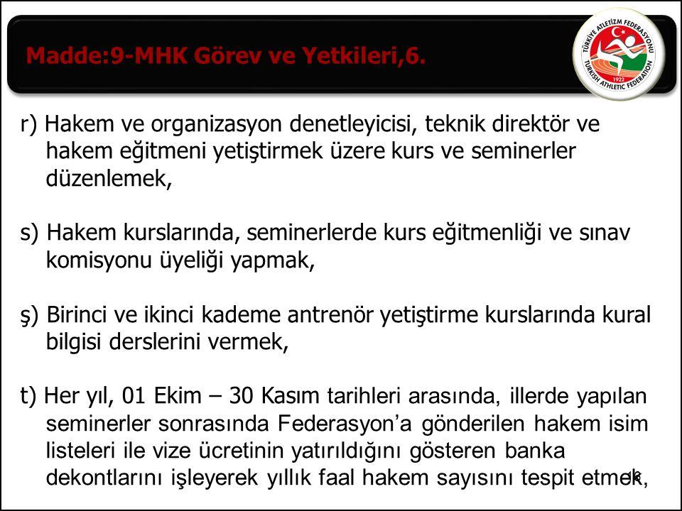 17 Madde: 10-MHK, İl Hakem Kurulu üzerindeki yetkisi, 3- Merkez Hakem Kurulu'nun İl hakem kurulu üzerindeki yetkileri şunlardır.