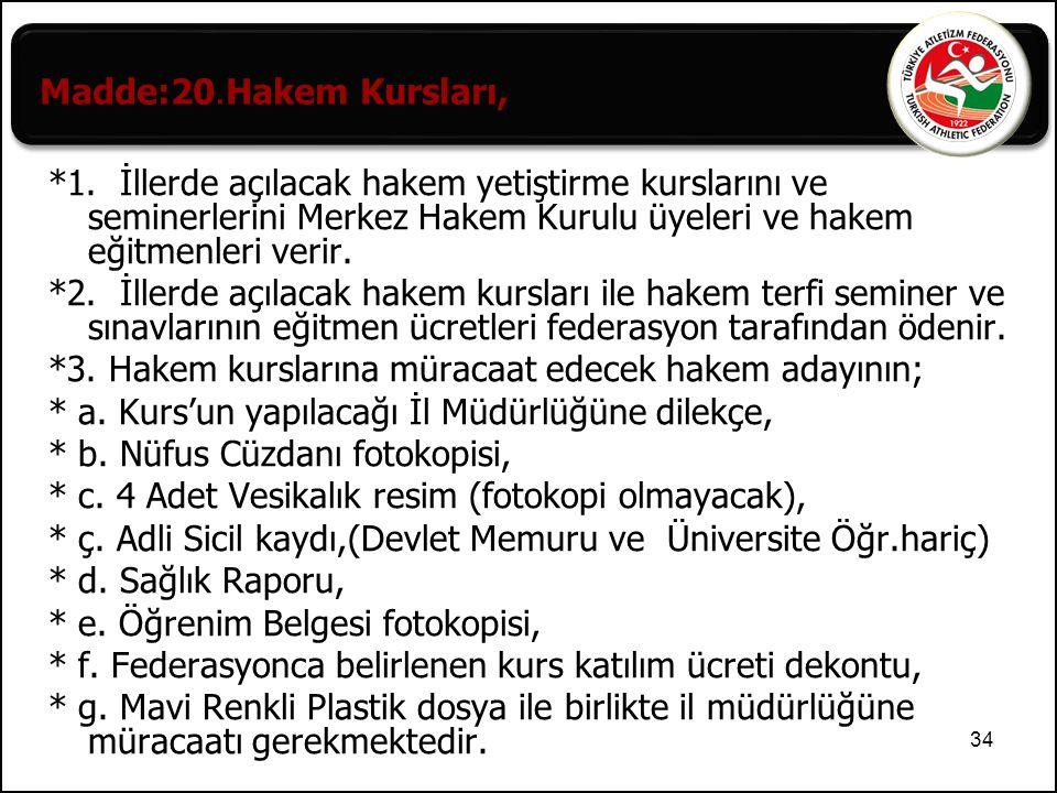 35 Sınav komisyonu; Merkez Hakem Kurulunca görevlendirilen Kurul Üyesi belirler.