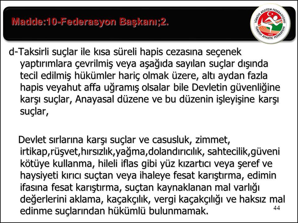 44 d-Taksirli suçlar ile kısa süreli hapis cezasına seçenek yaptırımlara çevrilmiş veya aşağıda sayılan suçlar dışında tecil edilmiş hükümler hariç ol