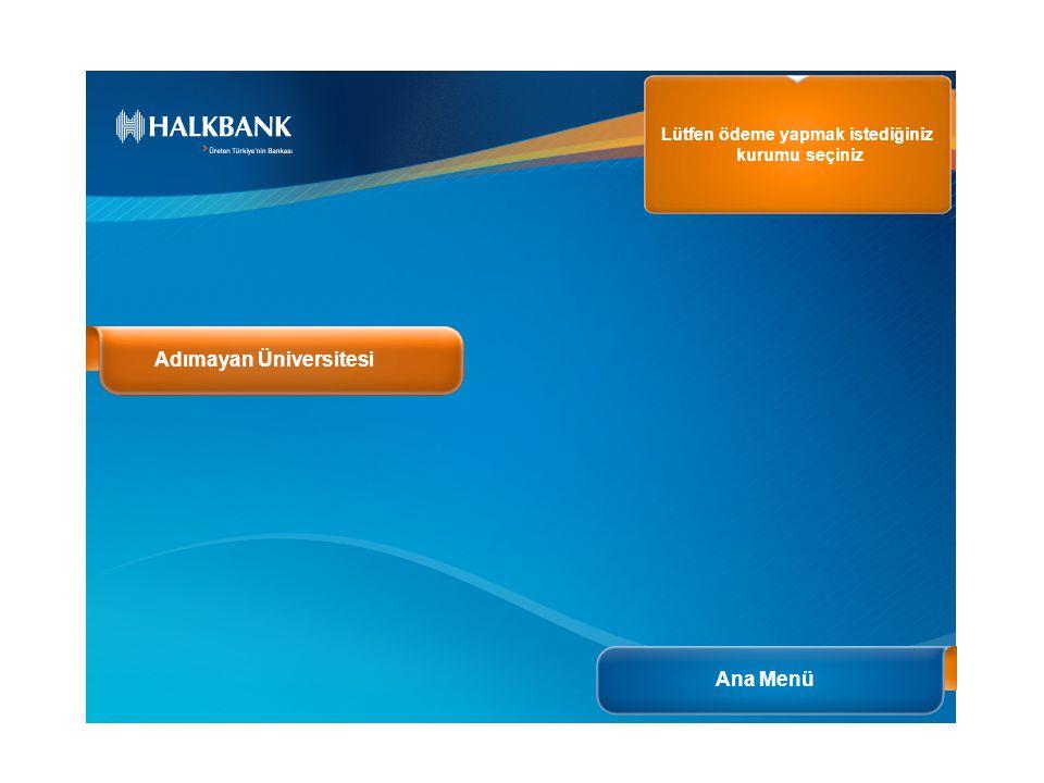 Ana Menü Lütfen ödeme yapmak istediğiniz kurumu seçiniz Adımayan Üniversitesi