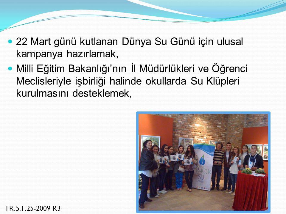22 Mart günü kutlanan Dünya Su Günü için ulusal kampanya hazırlamak, Milli Eğitim Bakanlığı'nın İl Müdürlükleri ve Öğrenci Meclisleriyle işbirliği hal