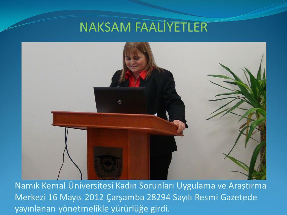 Namık Kemal Üniversitesi Kadın Sorunları Uygulama ve Araştırma Merkezi 16 Mayıs 2012 Çarşamba 28294 Sayılı Resmi Gazetede yayınlanan yönetmelikle yürü