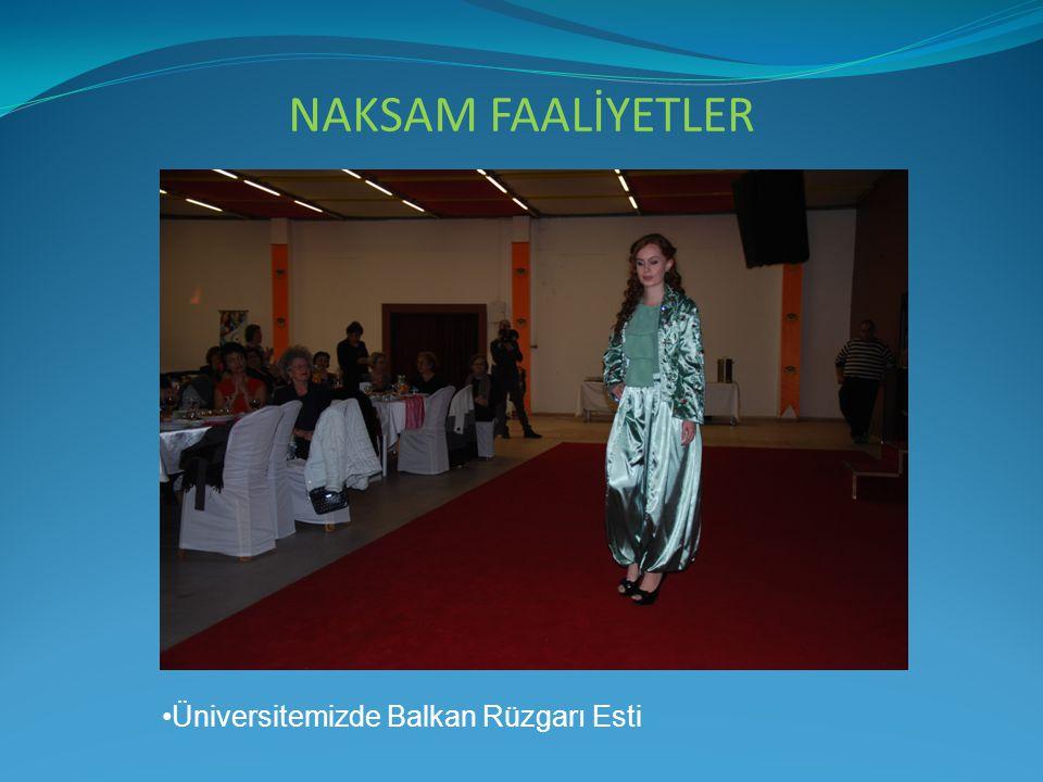 NAKSAM FAALİYETLER Üniversitemizde Balkan Rüzgarı Esti