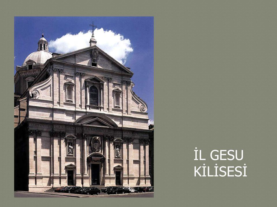 Giacomo da Vignola tarafından inşa edilmiştir Manyerist kiliseler içinde en etkili olanıdır.